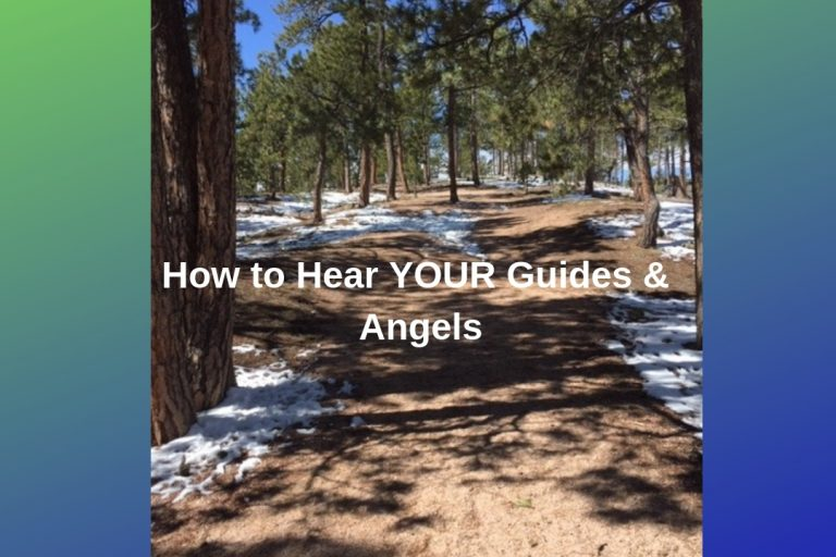 How to Hear YOUR Guides Angels Create YOUR Best Life Now
