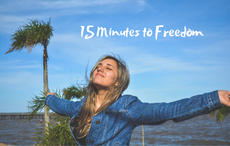 15 minutes to freedom