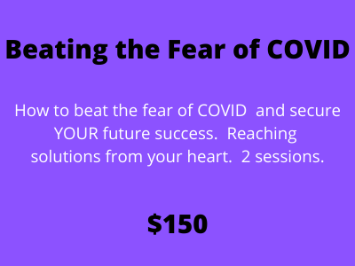 Beating the Fear of COVID Create YOUR Best Life Now